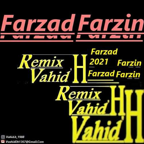 دانلود موزیک جدید فرزاد فرزین Vahid.H (ریمیکس)