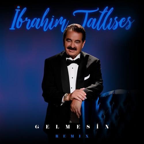 دانلود موزیک جدید İbrahim Tatlıses Gelmesin (Remix)